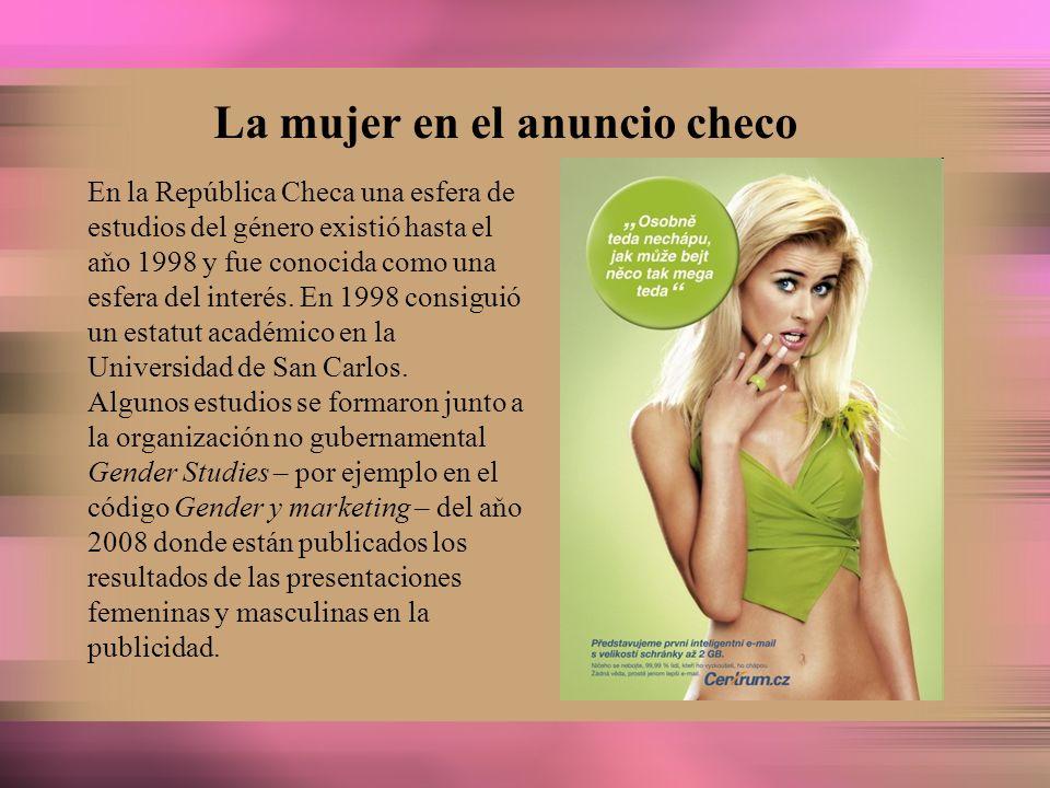 La mujer en el anuncio checo En la República Checa una esfera de estudios del género existió hasta el aňo 1998 y fue conocida como una esfera del inte