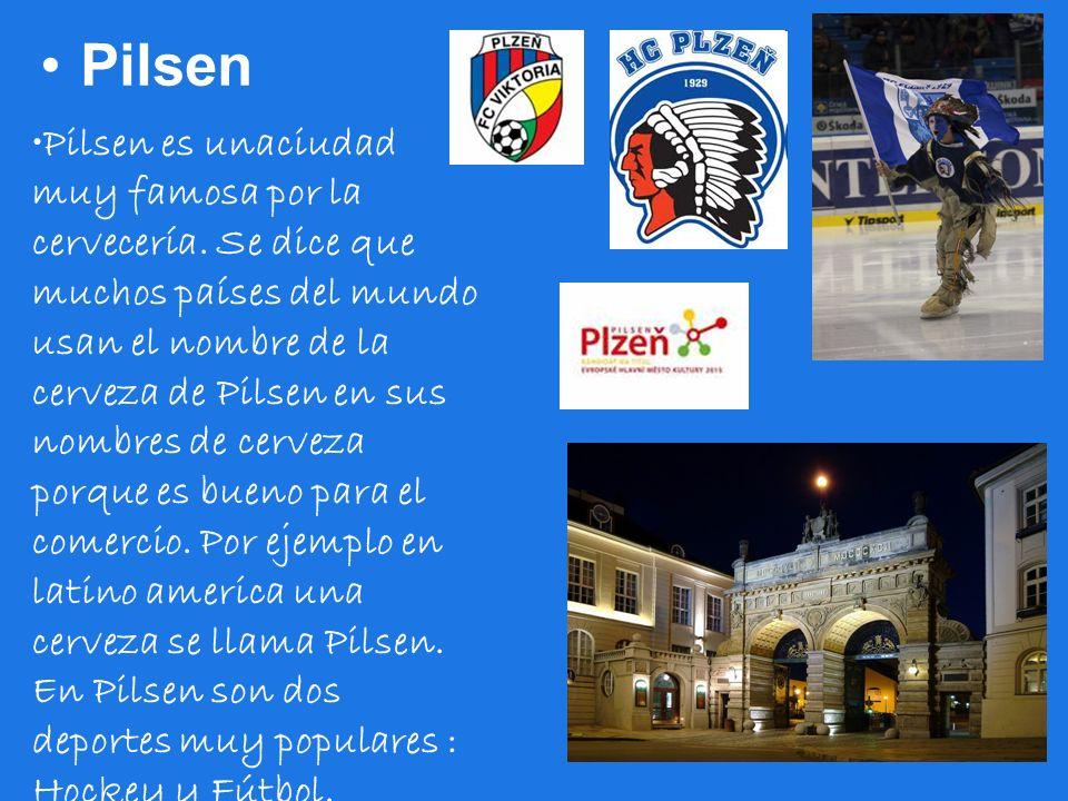 Pilsen Pilsen es unaciudad muy famosa por la cervecería. Se dice que muchos países del mundo usan el nombre de la cerveza de Pilsen en sus nombres de