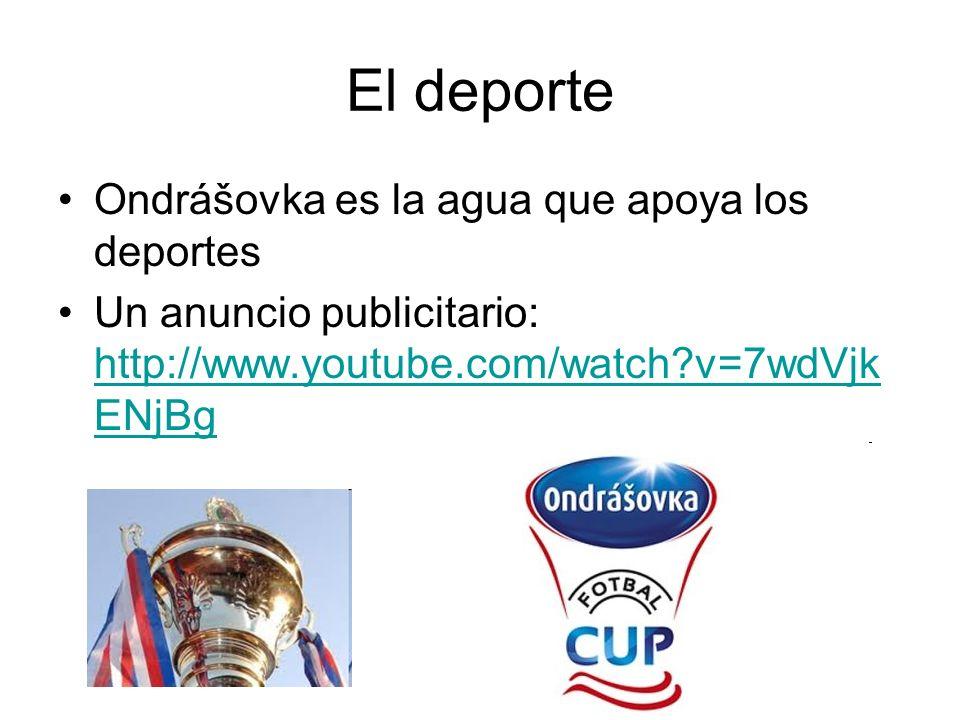 El deporte Ondrášovka es la agua que apoya los deportes Un anuncio publicitario: http://www.youtube.com/watch v=7wdVjk ENjBg http://www.youtube.com/watch v=7wdVjk ENjBg