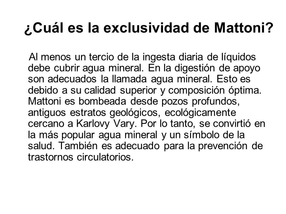 ¿Cuál es la exclusividad de Mattoni? Al menos un tercio de la ingesta diaria de líquidos debe cubrir agua mineral. En la digestión de apoyo son adecua