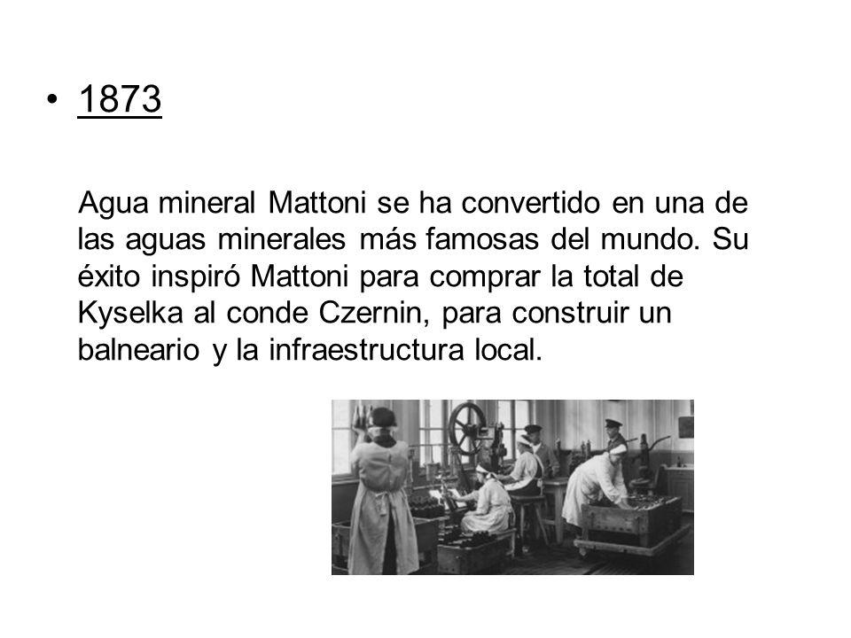 1873 Agua mineral Mattoni se ha convertido en una de las aguas minerales más famosas del mundo. Su éxito inspiró Mattoni para comprar la total de Kyse
