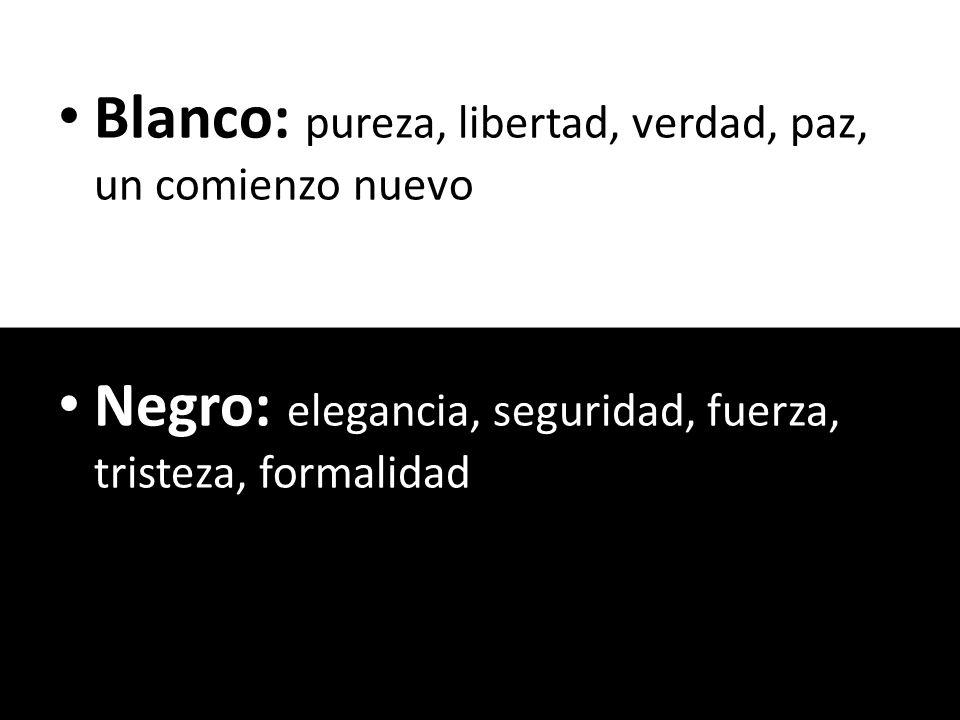 Blanco: pureza, libertad, verdad, paz, un comienzo nuevo Negro: elegancia, seguridad, fuerza, tristeza, formalidad