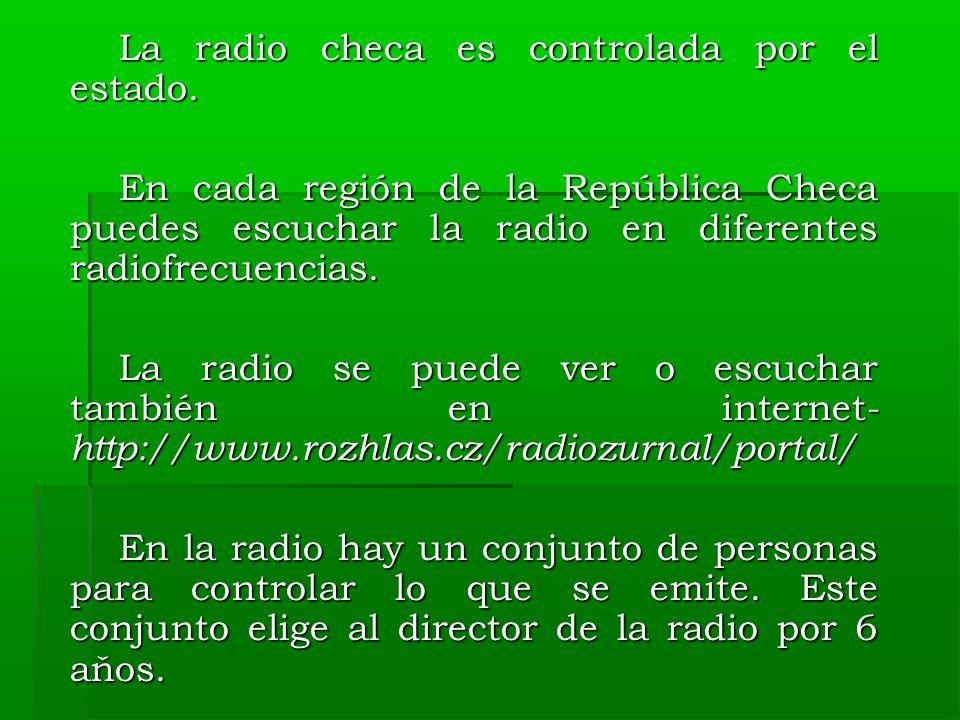La radio checa es controlada por el estado. La radio checa es controlada por el estado.