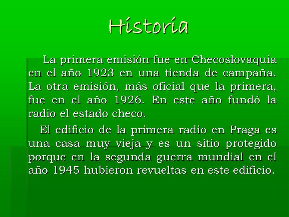 Historia La primera emisión fue en Checoslovaquia en el año 1923 en una tienda de campaña.