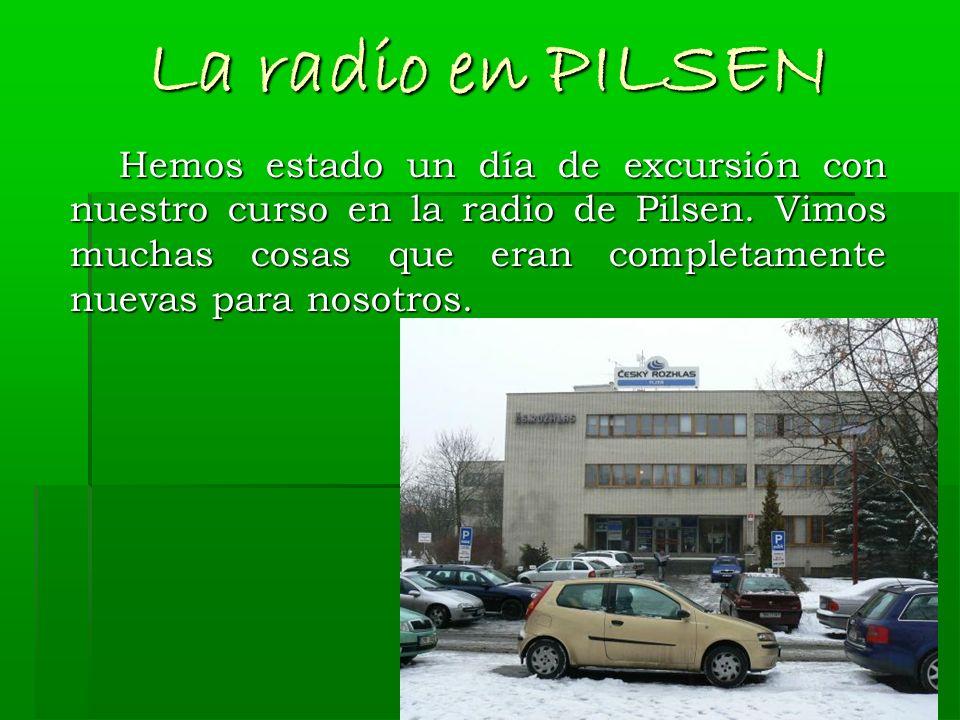 La radio en PILSEN Hemos estado un día de excursión con nuestro curso en la radio de Pilsen.