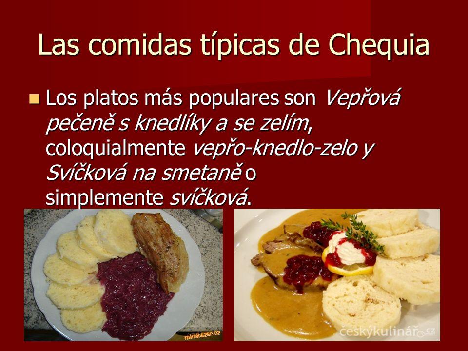 Las comidas típicas de Chequia Los platos más populares son Vepřová pečeně s knedlíky a se zelím, coloquialmente vepřo-knedlo-zelo y Svíčková na smeta