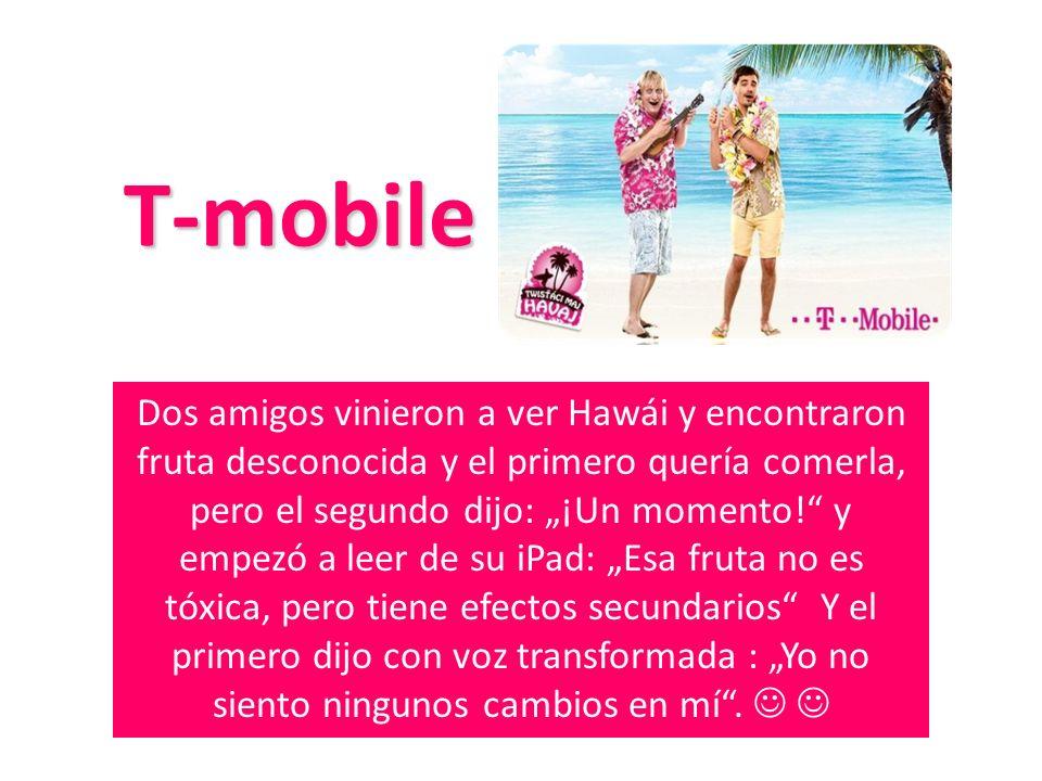 T-mobile T-mobile Dos amigos vinieron a ver Hawái y encontraron fruta desconocida y el primero quería comerla, pero el segundo dijo: ¡Un momento! y em