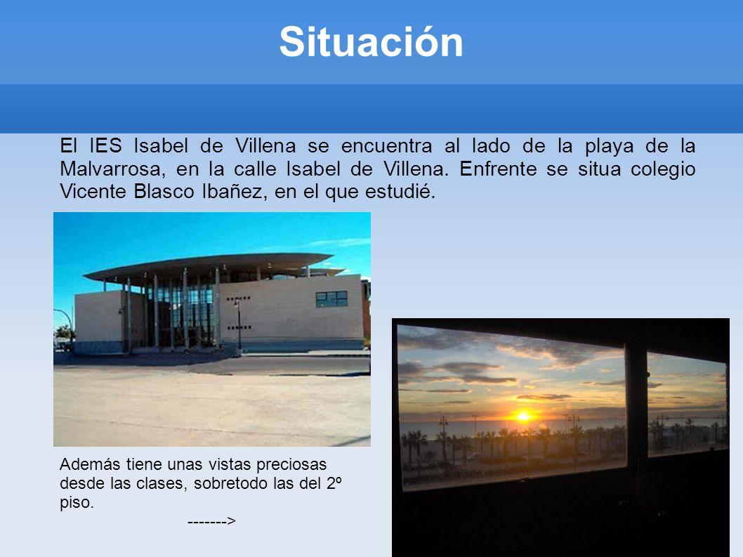 Situación El IES Isabel de Villena se encuentra al lado de la playa de la Malvarrosa, en la calle Isabel de Villena. Enfrente se situa colegio Vicente