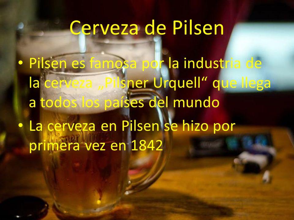 Cerveza de Pilsen Pilsen es famosa por la industria de la cerveza Pilsner Urquell que llega a todos los países del mundo La cerveza en Pilsen se hizo