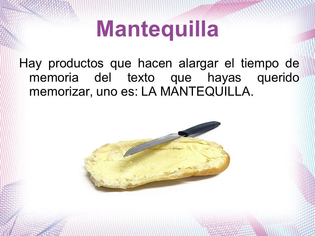 Características - Si pones mantequilla en la rebanada del pan de la memoria, esta dura más tiempo (entre 5 y siete días).