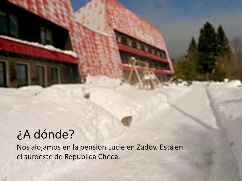 ¿A dónde? Nos alojamos en la pension Lucie en Zadov. Está en el suroeste de República Checa.