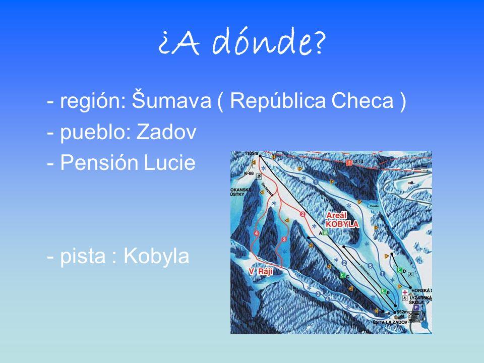 ¿A dónde? - región: Šumava ( República Checa ) - pueblo: Zadov - Pensión Lucie - pista : Kobyla