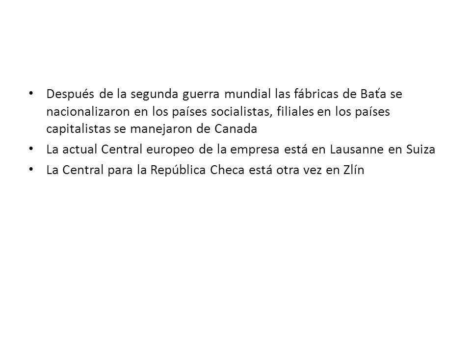 Después de la segunda guerra mundial las fábricas de Baťa se nacionalizaron en los países socialistas, filiales en los países capitalistas se manejaron de Canada La actual Central europeo de la empresa está en Lausanne en Suiza La Central para la República Checa está otra vez en Zlín