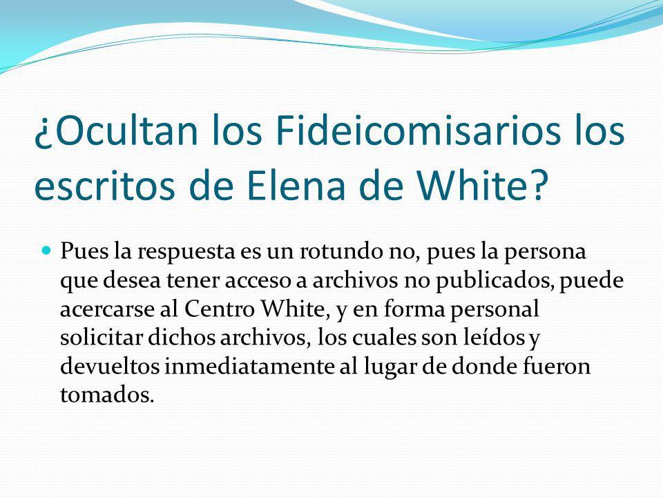 ¿Ocultan los Fideicomisarios los escritos de Elena de White? Pues la respuesta es un rotundo no, pues la persona que desea tener acceso a archivos no
