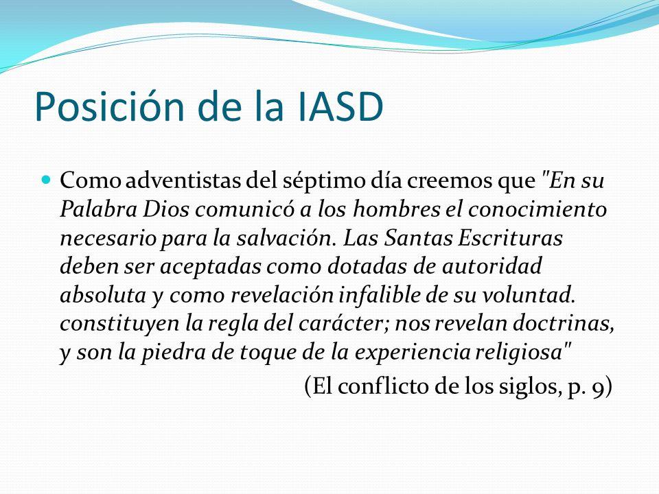 Posición de la IASD Como adventistas del séptimo día creemos que