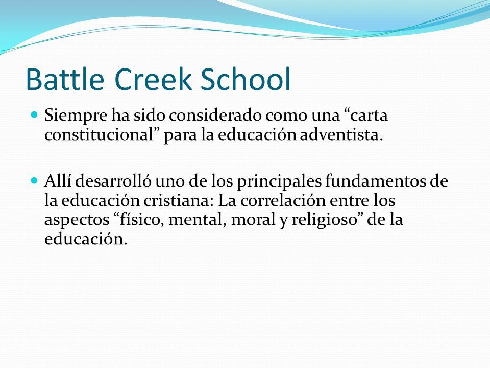 Battle Creek School Siempre ha sido considerado como una carta constitucional para la educación adventista. Allí desarrolló uno de los principales fun