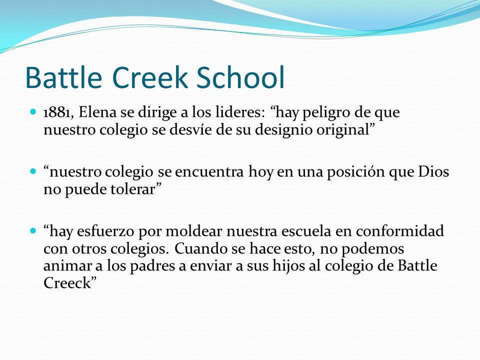 Battle Creek School 1881, Elena se dirige a los lideres: hay peligro de que nuestro colegio se desvíe de su designio original nuestro colegio se encue
