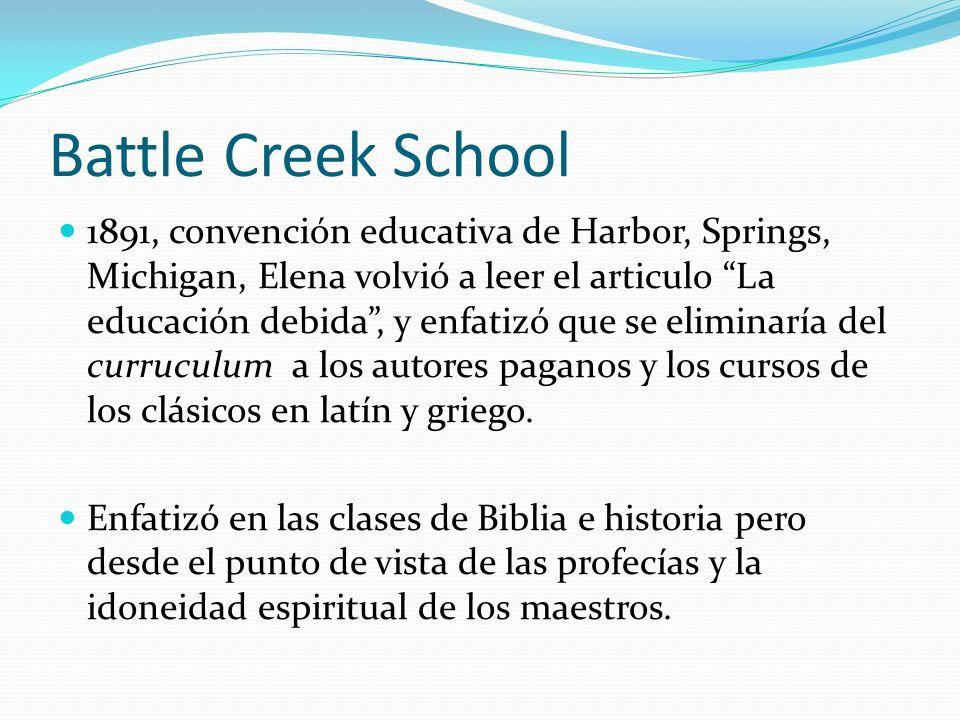 Battle Creek School 1891, convención educativa de Harbor, Springs, Michigan, Elena volvió a leer el articulo La educación debida, y enfatizó que se el