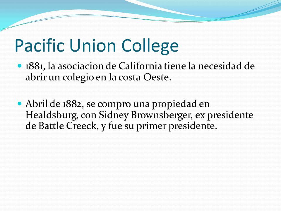1881, la asociacion de California tiene la necesidad de abrir un colegio en la costa Oeste. Abril de 1882, se compro una propiedad en Healdsburg, con