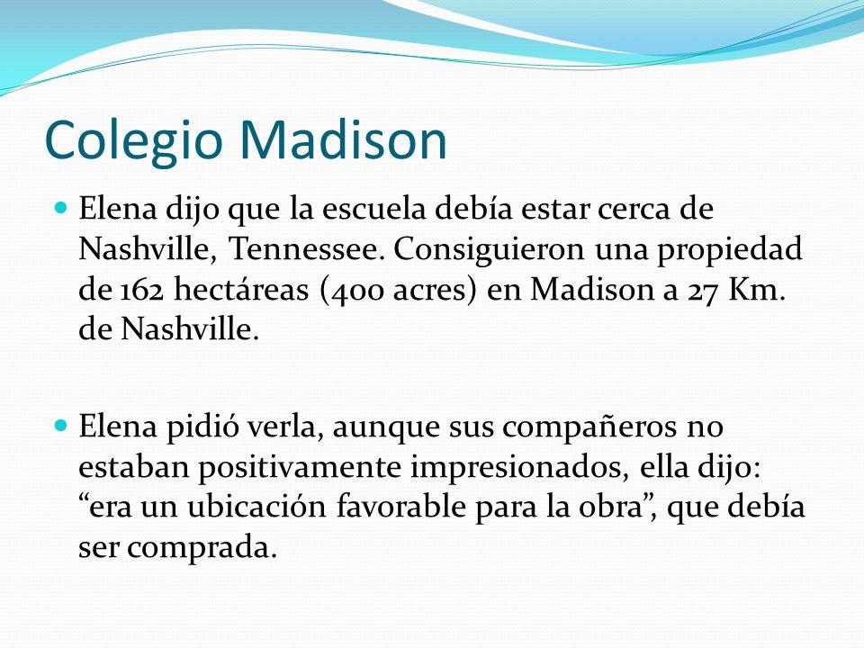 Elena dijo que la escuela debía estar cerca de Nashville, Tennessee. Consiguieron una propiedad de 162 hectáreas (400 acres) en Madison a 27 Km. de Na