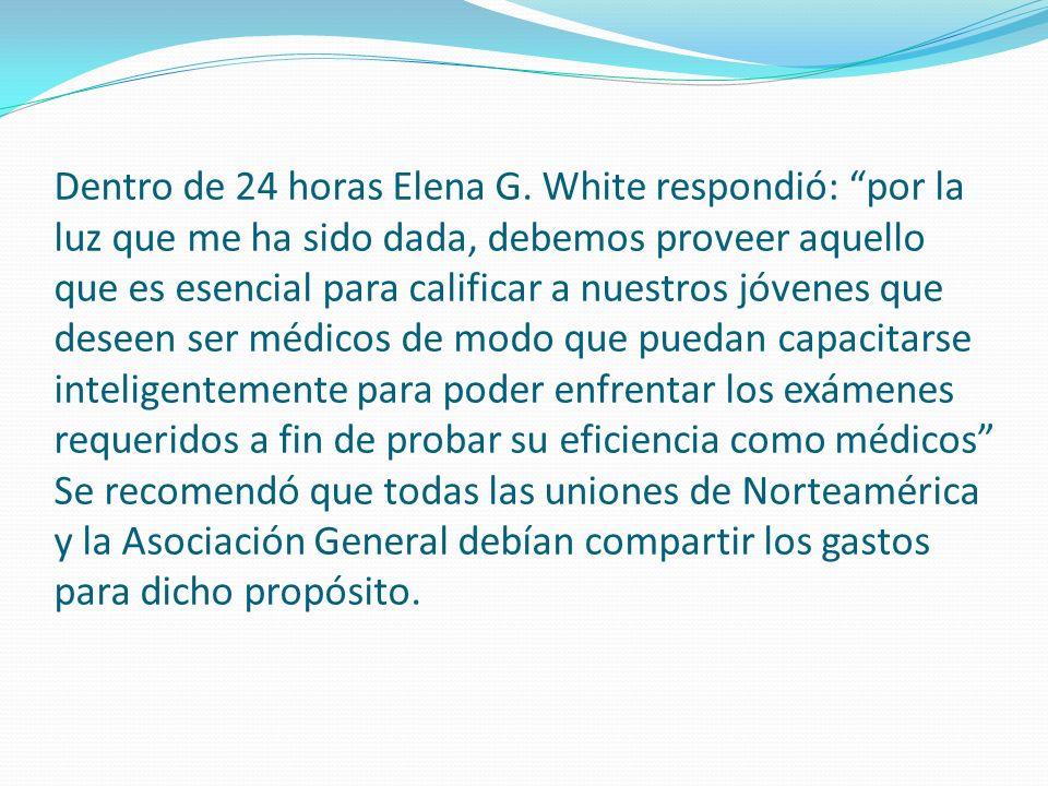 Dentro de 24 horas Elena G. White respondió: por la luz que me ha sido dada, debemos proveer aquello que es esencial para calificar a nuestros jóvenes