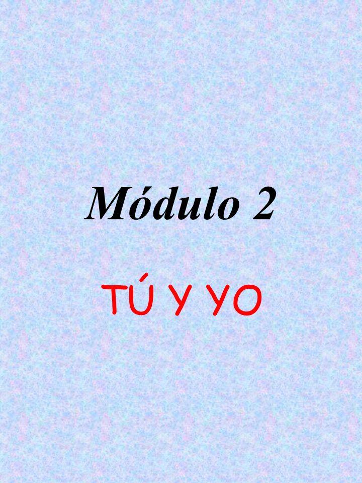 Módulo 2 TÚ Y YO
