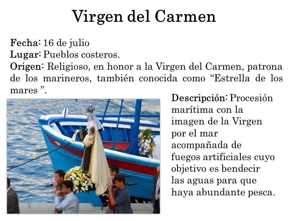 Descripción: Procesión marítima con la imagen de la Virgen por el mar acompañada de fuegos artificiales cuyo objetivo es bendecir las aguas para que h