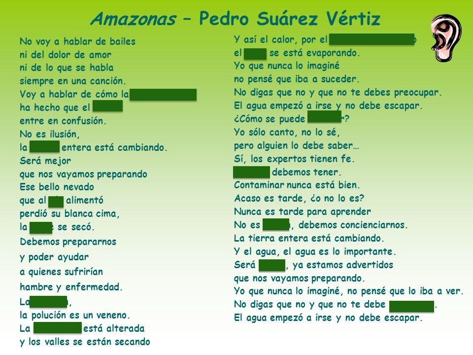 Amazonas – Pedro Suárez Vértiz No voy a hablar de bailes ni del dolor de amor ni de lo que se habla siempre en una canción. Voy a hablar de cómo la co