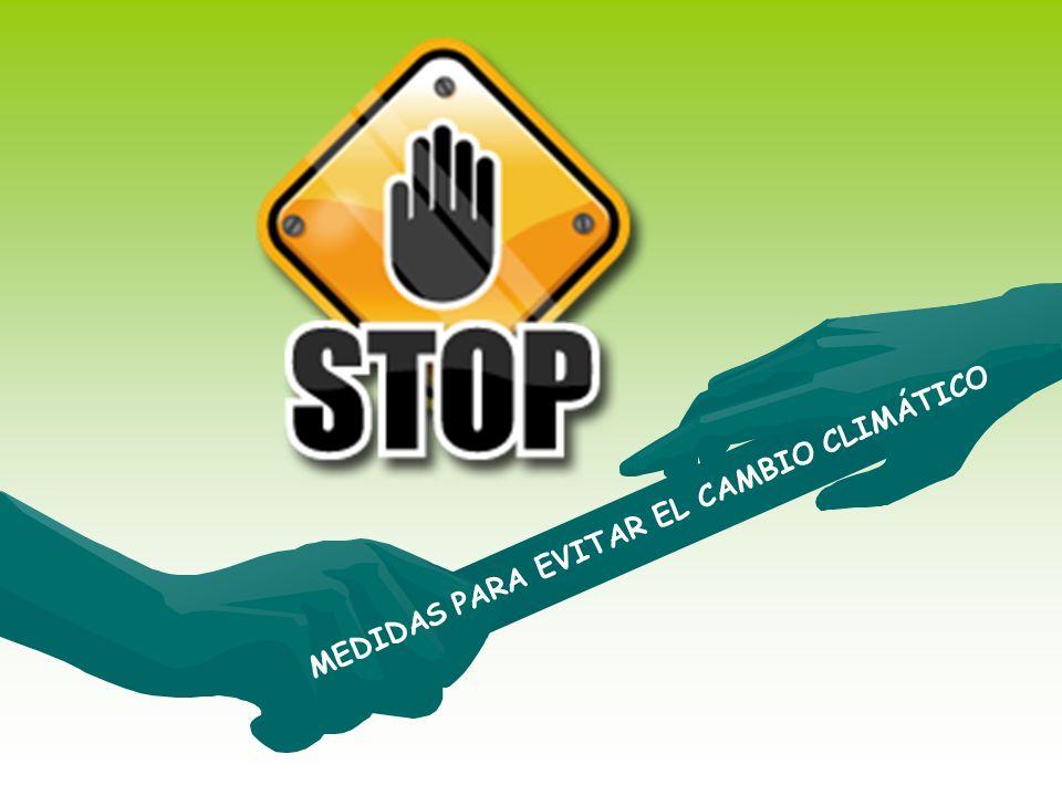 MEDIDAS PARA EVITAR EL CAMBIO CLIMÁTICO