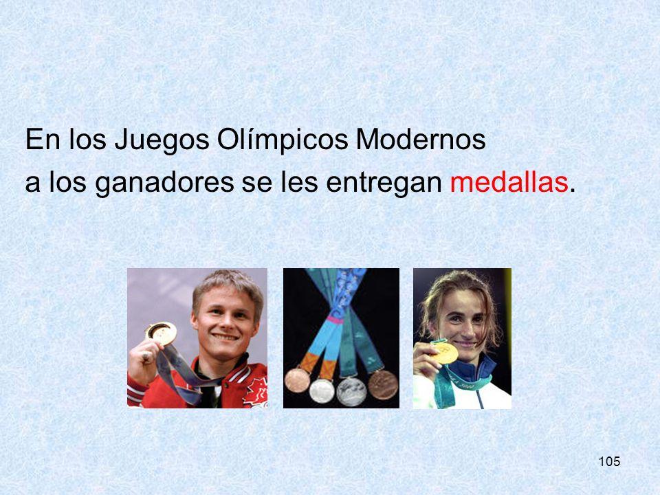 105 En los Juegos Olímpicos Modernos a los ganadores se les entregan medallas.