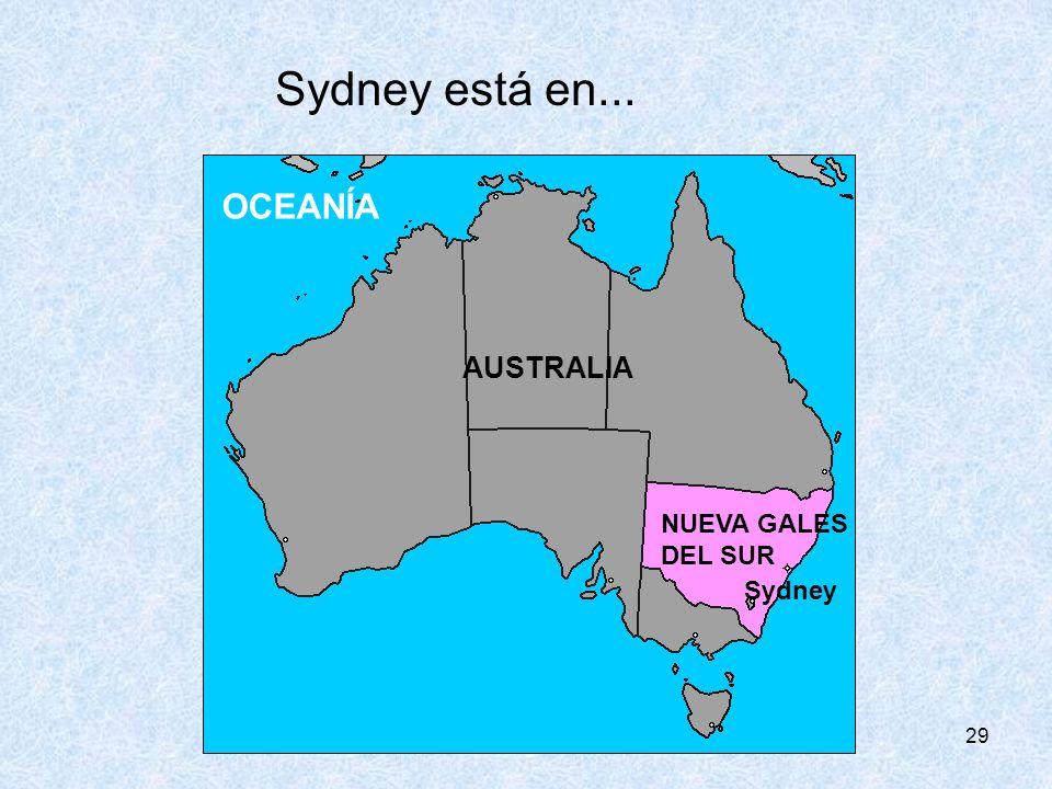 29 Sydney está en... Sydney AUSTRALIA NUEVA GALES DEL SUR OCEANÍA