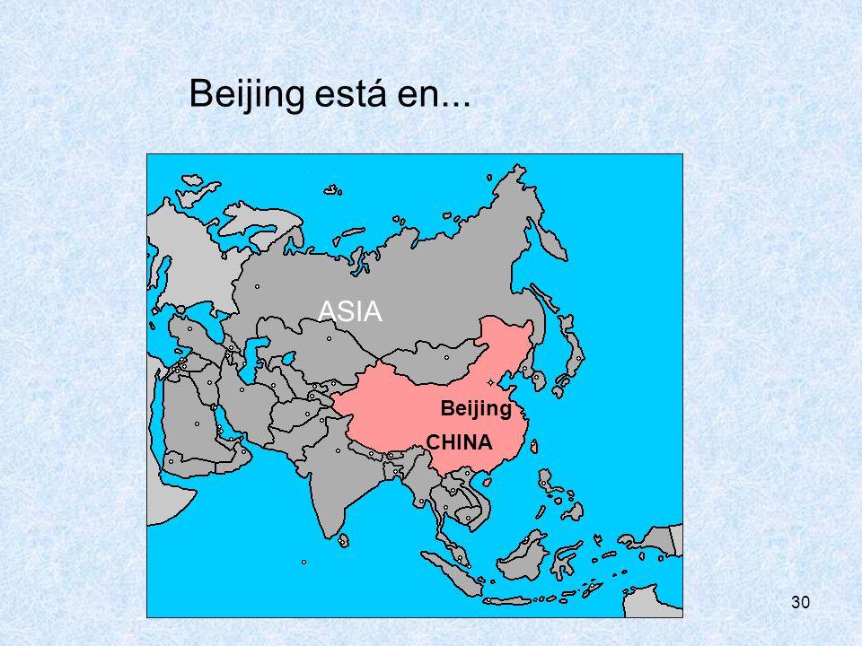 30 Beijing CHINA Beijing está en... ASIA