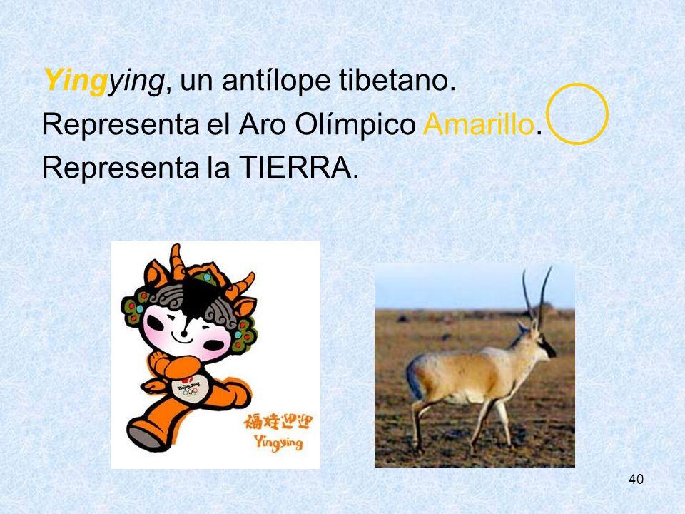 40 Yingying, un antílope tibetano. Representa el Aro Olímpico Amarillo. Representa la TIERRA.