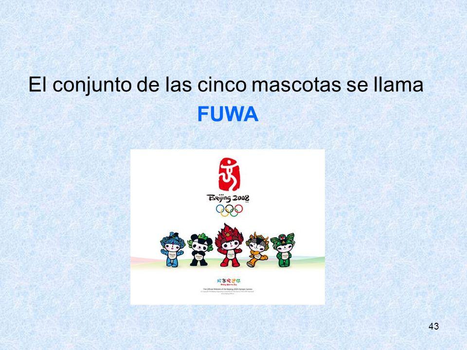 43 El conjunto de las cinco mascotas se llama FUWA