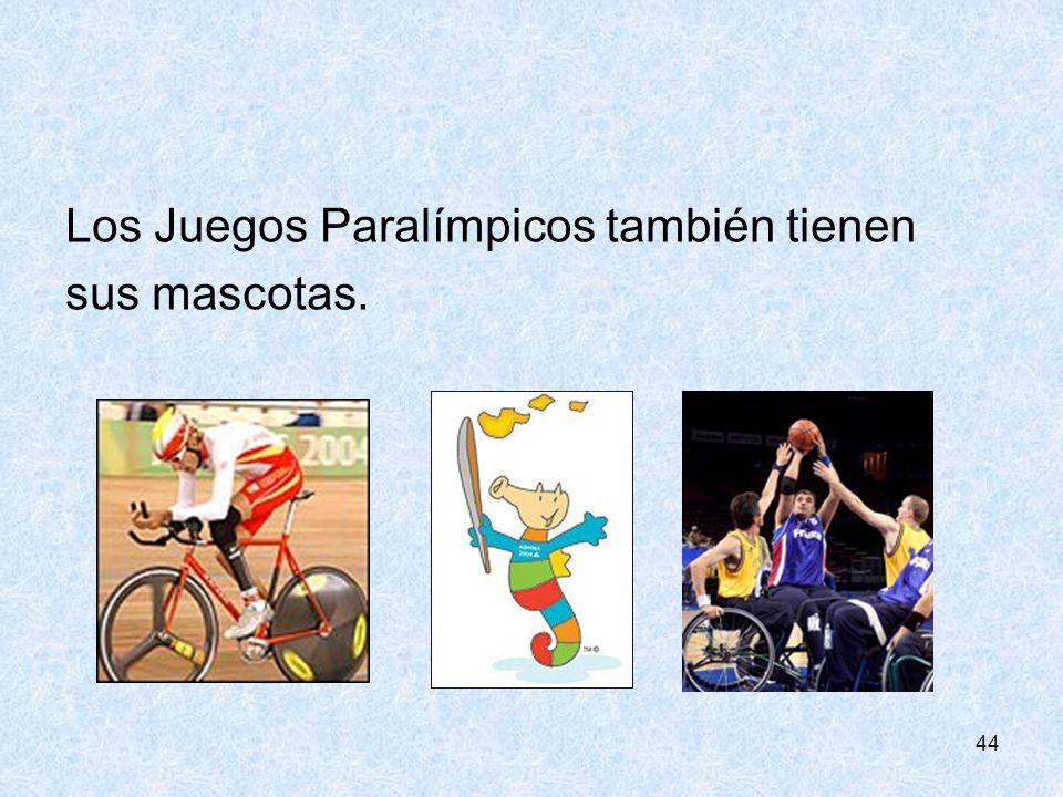 44 Los Juegos Paralímpicos también tienen sus mascotas.