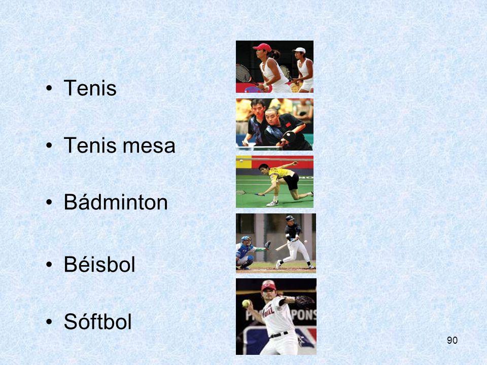 90 Tenis Tenis mesa Bádminton Béisbol Sóftbol
