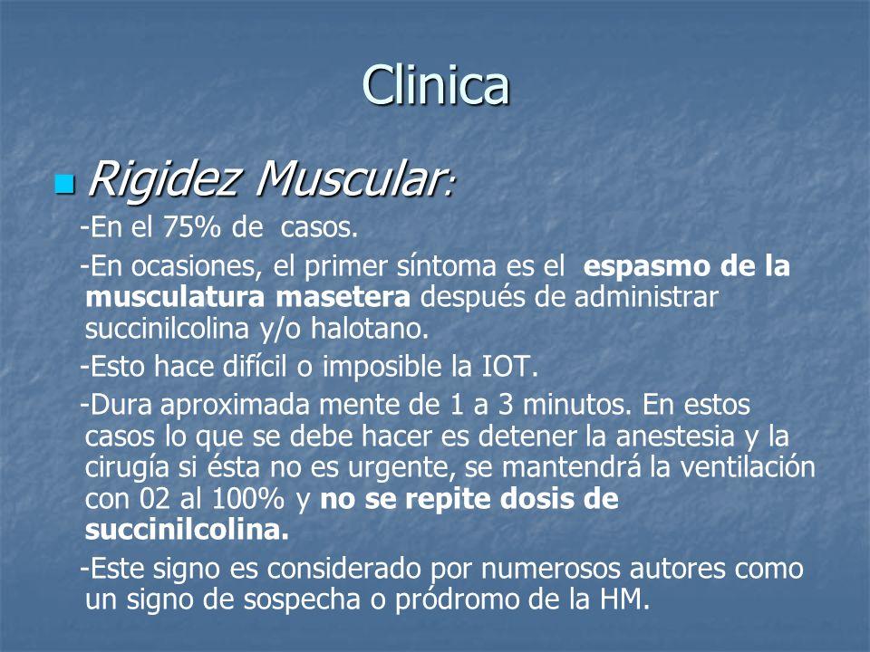 Clinica Rigidez Muscular : Rigidez Muscular : -En el 75% de casos. -En ocasiones, el primer síntoma es el espasmo de la musculatura masetera después d