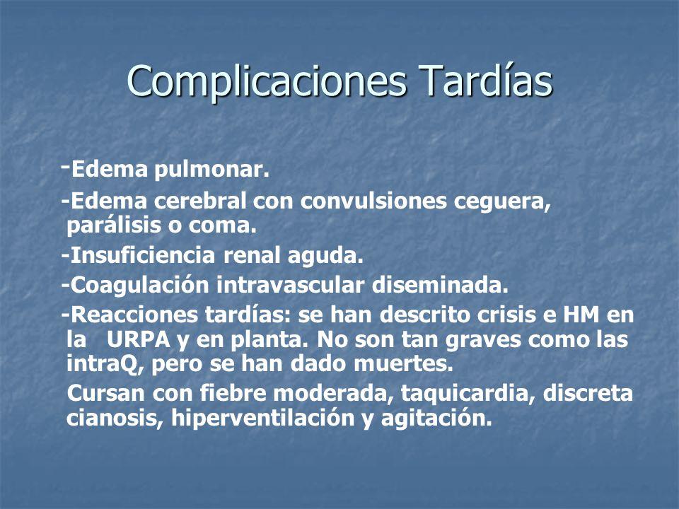 Complicaciones Tardías - Edema pulmonar. -Edema cerebral con convulsiones ceguera, parálisis o coma. -Insuficiencia renal aguda. -Coagulación intravas