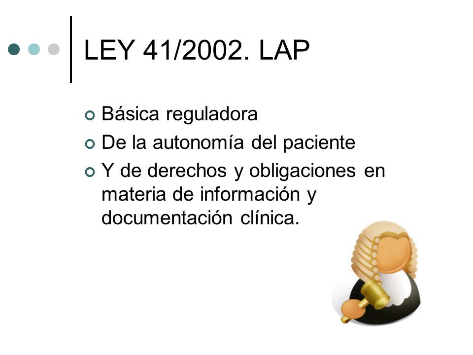 LEY 41/2002. LAP Básica reguladora De la autonomía del paciente Y de derechos y obligaciones en materia de información y documentación clínica.