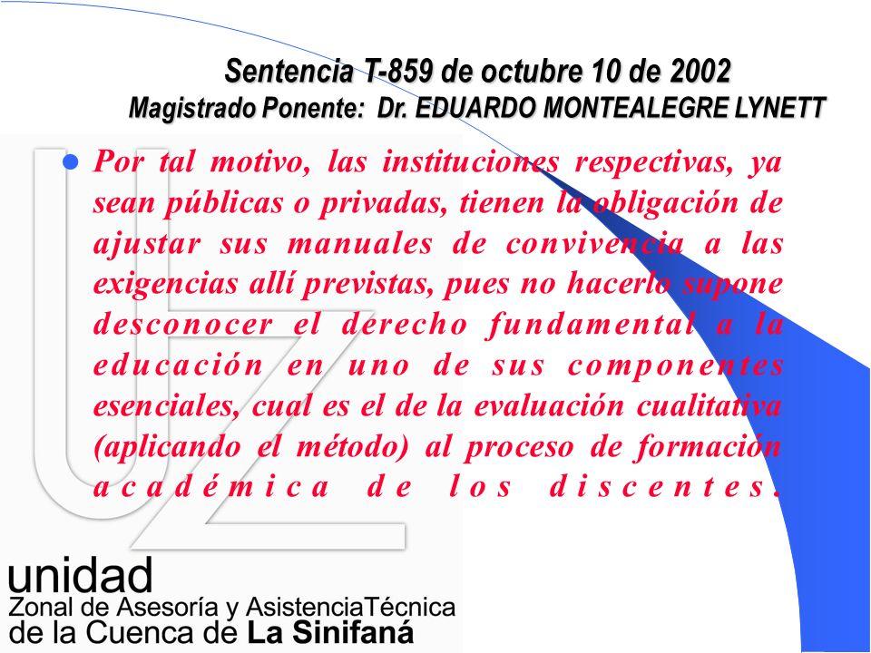 Sentencia T-859 de octubre 10 de 2002 Magistrado Ponente: Dr. EDUARDO MONTEALEGRE LYNETT La filosofía y reglamentación del sistema diseñado para la ed