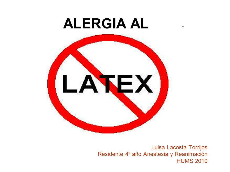 Luisa Lacosta Torrijos Residente 4º año Anestesia y Reanimación HUMS 2010 ALERGIA AL