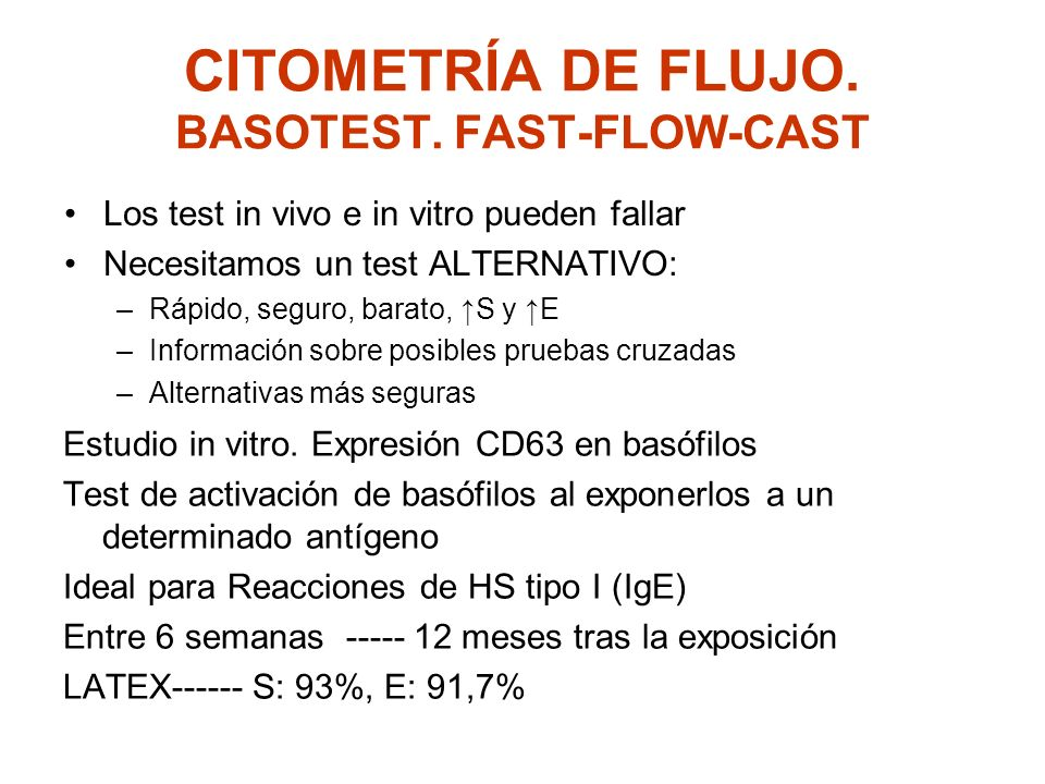 CITOMETRÍA DE FLUJO. BASOTEST. FAST-FLOW-CAST Los test in vivo e in vitro pueden fallar Necesitamos un test ALTERNATIVO: –Rápido, seguro, barato, S y