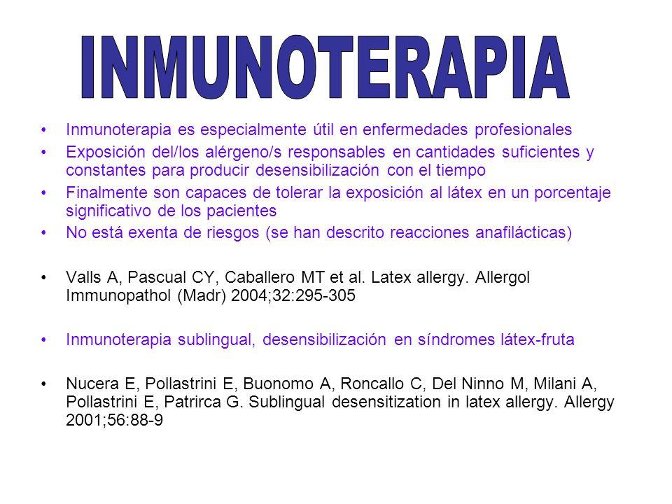 Inmunoterapia es especialmente útil en enfermedades profesionales Exposición del/los alérgeno/s responsables en cantidades suficientes y constantes pa