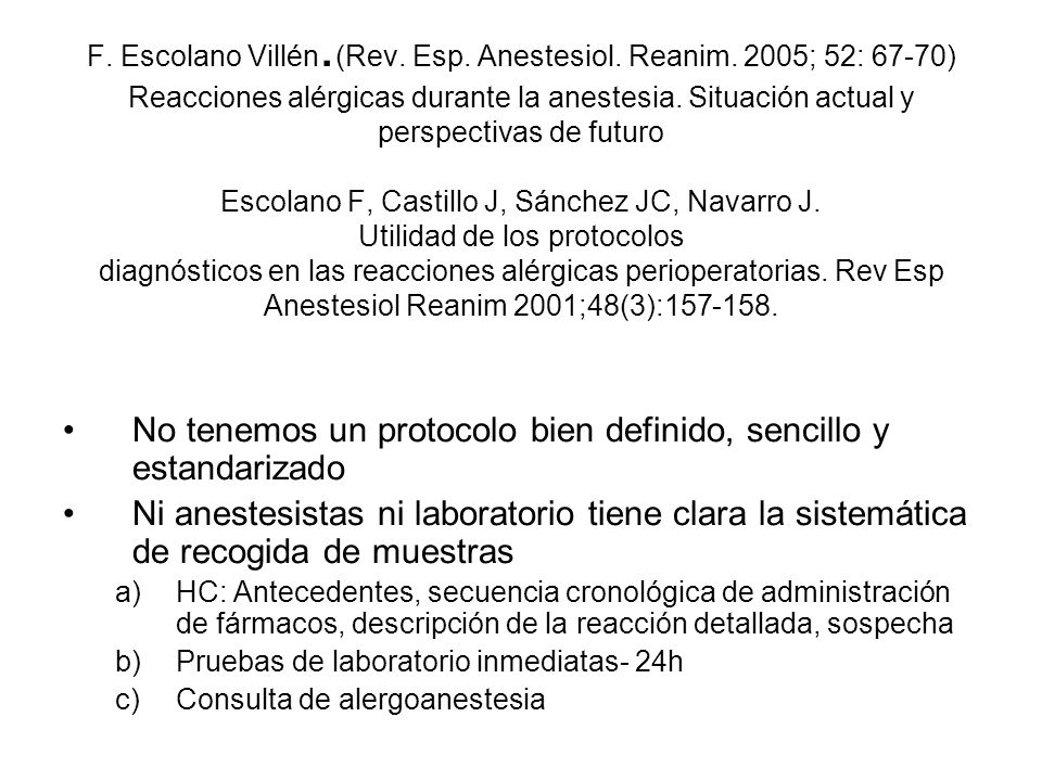 F. Escolano Villén. (Rev. Esp. Anestesiol. Reanim. 2005; 52: 67-70) Reacciones alérgicas durante la anestesia. Situación actual y perspectivas de futu