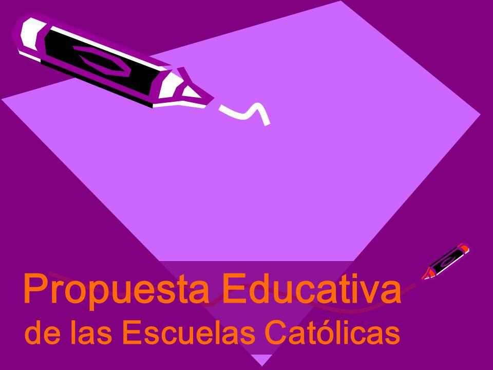 Propuesta Educativa de las Escuelas Católicas