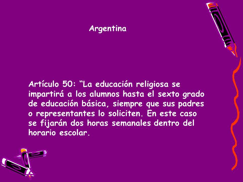 Artículo 50: La educación religiosa se impartirá a los alumnos hasta el sexto grado de educación básica, siempre que sus padres o representantes lo soliciten.