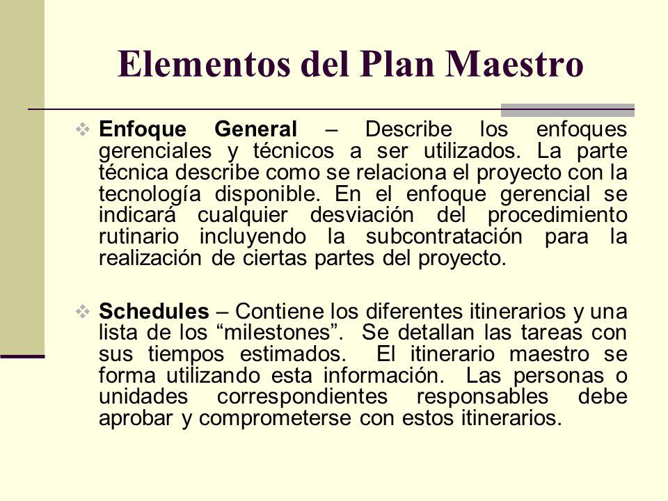 Elementos del Plan Maestro Enfoque General – Describe los enfoques gerenciales y técnicos a ser utilizados. La parte técnica describe como se relacion