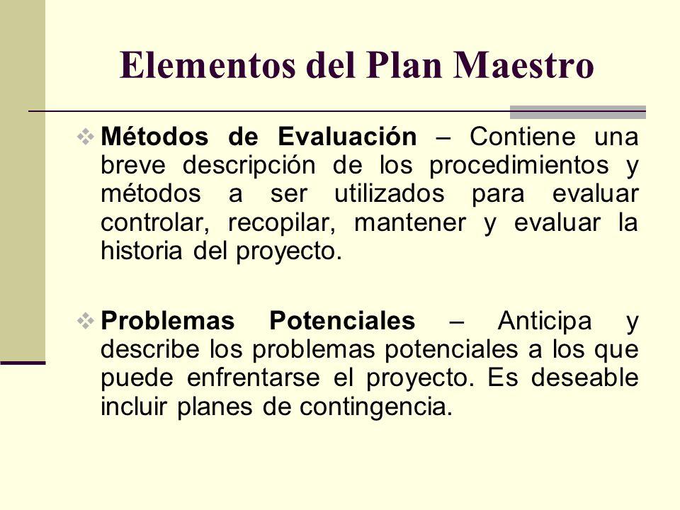 Elementos del Plan Maestro Métodos de Evaluación – Contiene una breve descripción de los procedimientos y métodos a ser utilizados para evaluar contro