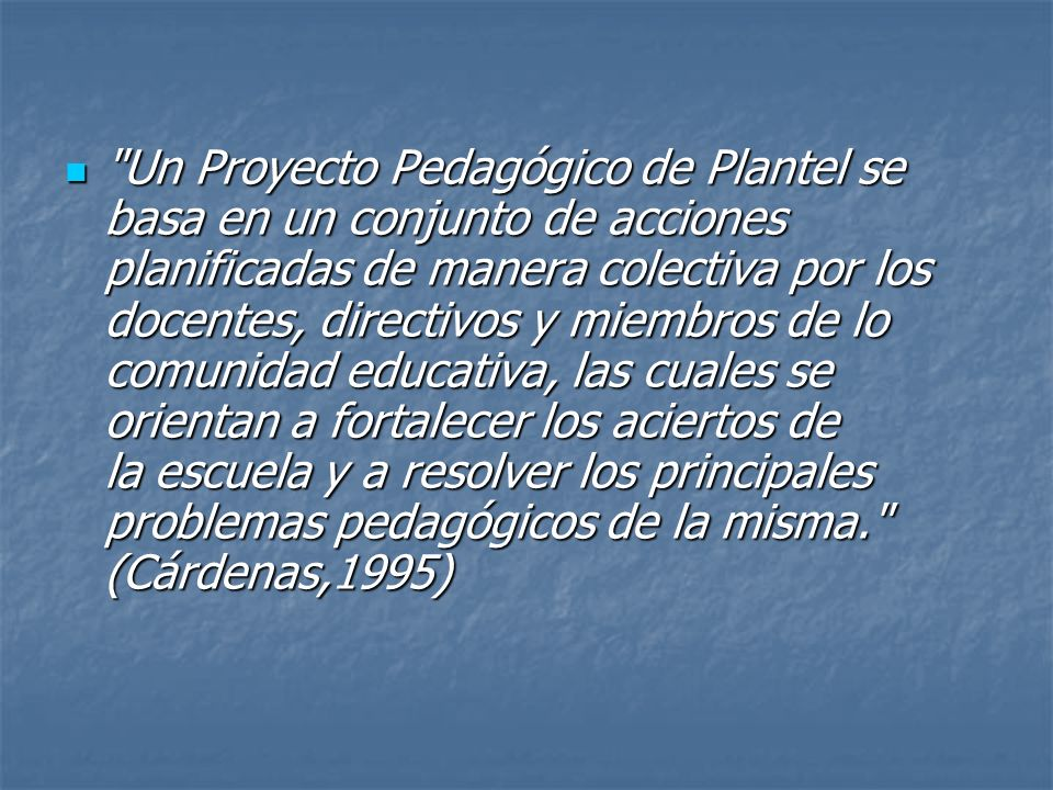 La preparación del Proyecto Pedagógico de Plantel Conlleva un incremento de la comunicación entre los integrantes de la institución, es allí donde radica el germen del cambio organizativo.