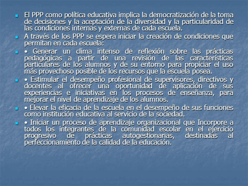 El PPP como política educativa implica la democratización de la toma de decisiones y la aceptación de la diversidad y la particularidad de las condici